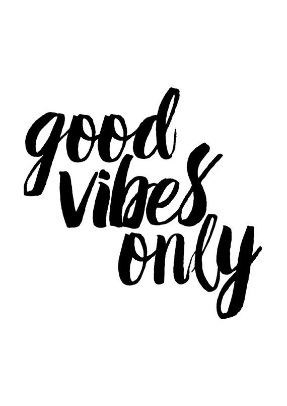 Good vibes only typography print motivational print for Black and white only