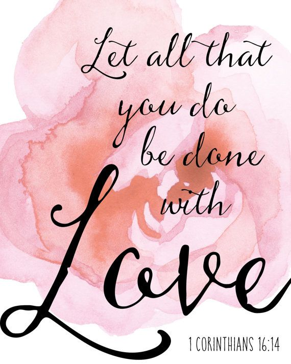 Corinthians Love Quotes Stunning Let All That You Do Be Done In Love  1 Corinthians 1614 Print