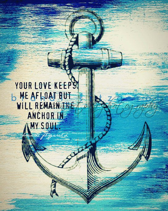 Quote Saying About Dating Anchor In My Soul One 8 X 10 Fusion
