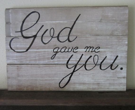 Quote Saying About Dating God Gave Me You Barnwood Sign By